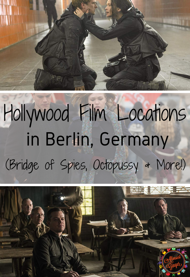 Hollywood Film Locations in Berlin: Bridge of Spies, Octopussy & More!   Berlin Film Locations   Bourne series, Captain America many more   almostginger.com