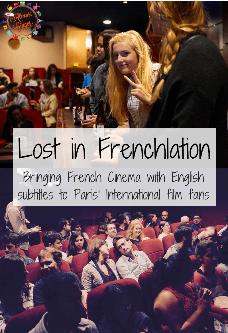 Lost in Frenchlation: Bringing French Cinema to Paris' International Community | French Cinema in Paris | Paris Cinema | French Cinema with English Subtitles | almostginger.com