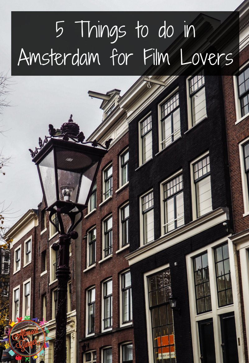 5 Things to do in Amsterdam for Film Lovers | A Film Lover's Guide to Amsterdam | IDFA | International Documentary Festival Amsterdam | Amsterdam Film Festival | Amsterdam Filming Locations | EYE Film Museum | almostginger.com