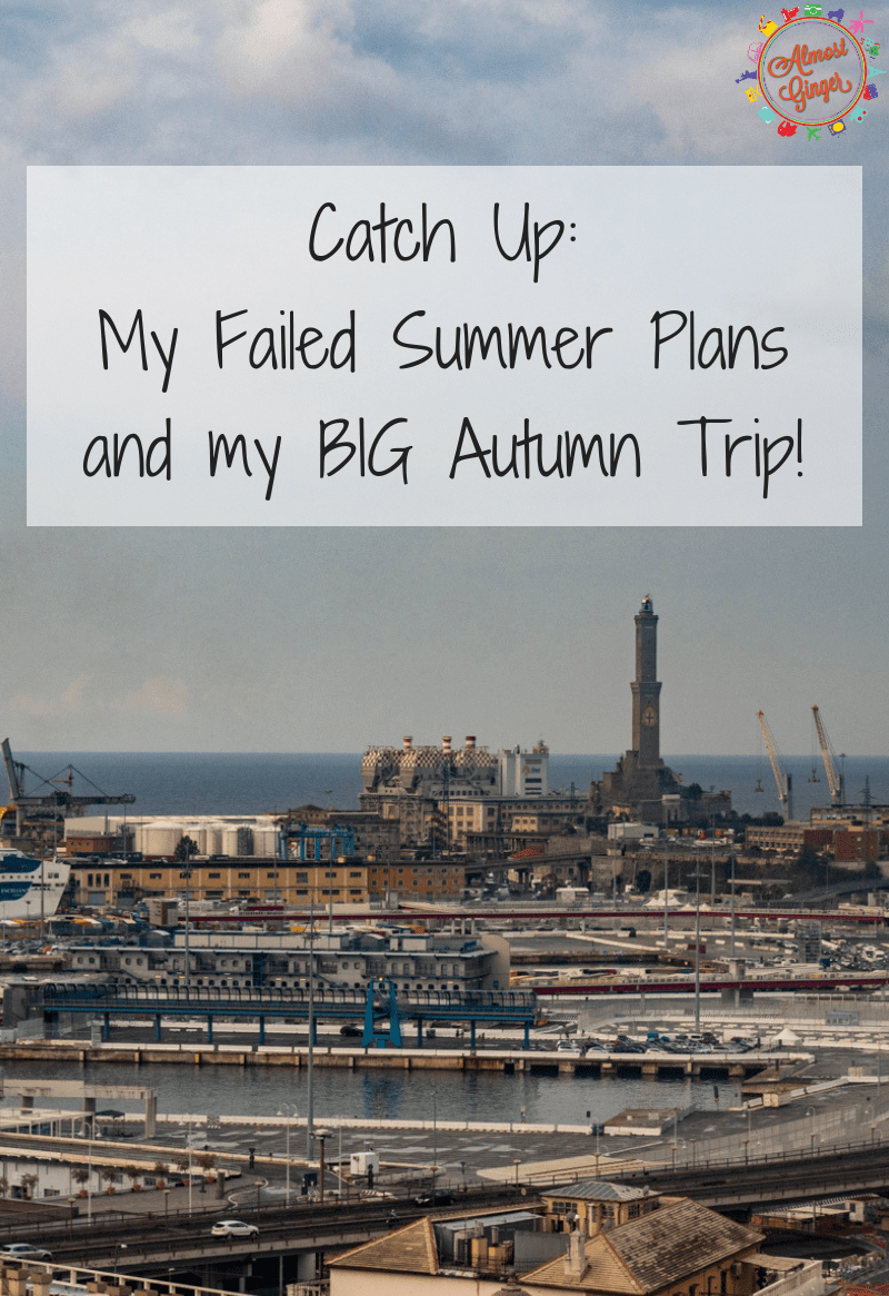 Catch Up: My Failed Summer Plans and my BIG Autumn Trip! | almostginger.com