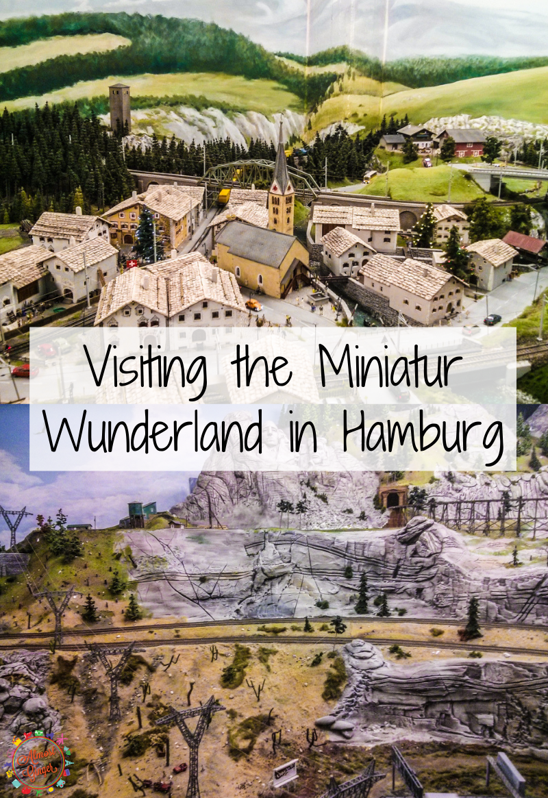 Visiting the Miniatur Wunderland in Hamburg, Germany | Miniature Wonderland Exhibition | Top thing to do in Hamburg, Germany | almostginger.com