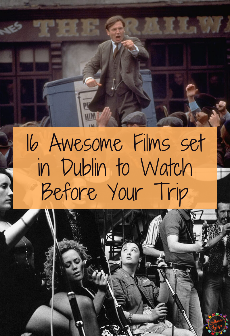 16 Awesome Films set in Dublin to Watch Before Your Trip | almostginger.com
