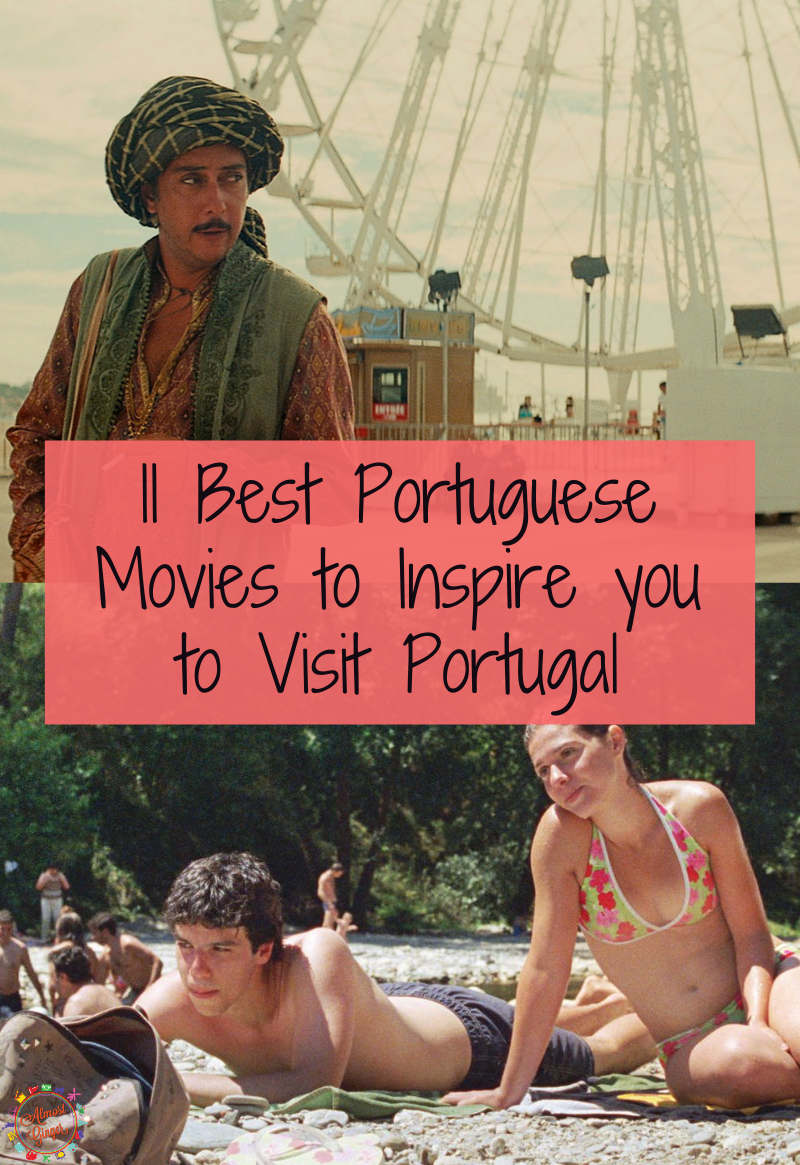 11 Best Portuguese Movies to Inspire you to Visit Portugal   almostginger.com